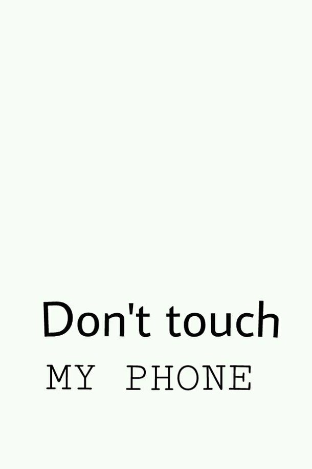 don t touch my phone wallpaper,text,font,white,black,logo